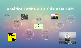Copy of America Latina & La Crisis De 1929