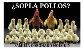 Copy of ¿SOPLA POLLOS?
