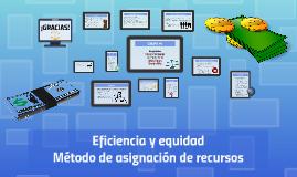 Eficiencia y equidad: Método de asignación de recursos