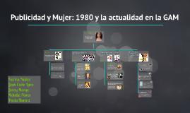 Publicidad y Mujer: 1980 y la actualidad en la GAM