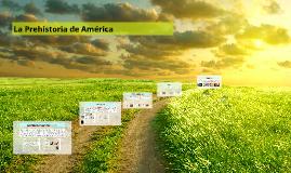 Copy of La Prehistoria en América (Linea del tiempo)