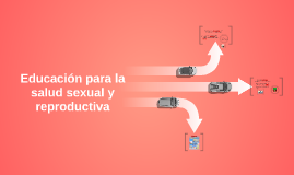 Educacion para la salud sexual y resproductiva