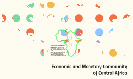 Economic and Monetary Community of Central Africa