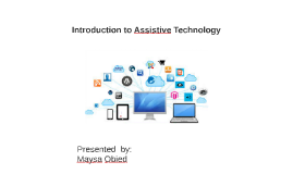 Copy of Introduction to Assistive Technology