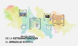 DE LA ESTIGMATIZACIÓN AL ORGULLO BARRIAL