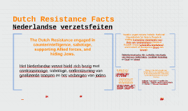The Dutch Resistance engaged in counterintelligence, sabotag