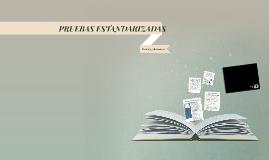 Copy of PRUEBAS ESTANDARIZADAS