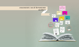 conocimiento y uso de herramientas auxiliares