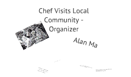 CHELP Homework - Chef Visits Local Community - Organizer