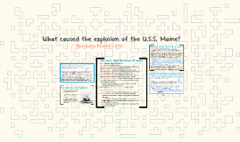 What caused the explosion of the U.S.S. Maine?