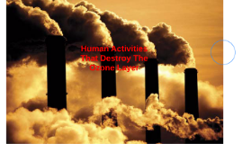 Human Activities That Destroy The Ozone Layer