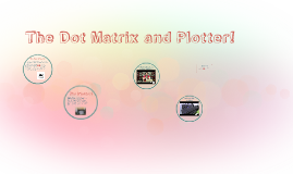 Copy of Dot matrix and Plotter
