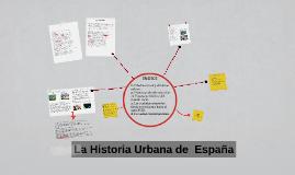 La Historia Urbana de  España