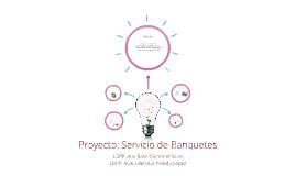 Proyecto: Servicio de Banquetes