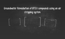 Groundwater Remediation of BTEX compounds using an air strip