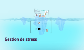 Copy of Gestion de stress