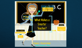 What Makes a Smarter Teacher