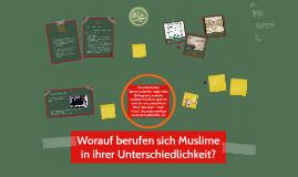 Worauf berufen sich Muslime in ihrer Unterschiedlichkeit?