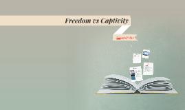 Freedom vs Captivity