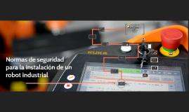 Copy of Normas de seguridad para la instalación de un robot industri