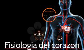 Copy of Copy of Fisiologia del corazon