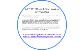 art 101 week 9 fianl project Week 9: final project ethos of action in art: a 21st century guide my final project responds to the questions, 'what is the role or purpose of the 21st university in society', and 'what is ethics in the arts.