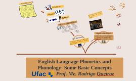 English Language Phonetics and Phonology: Some Basic Concepts