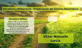 Dictadura y Militarismo - Preservación del sistema bipartidi