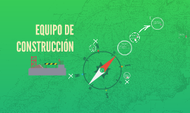 EQUIPO DE CONSTRUCCIÓN