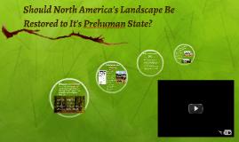 Should North America's Landscape Be Restored to It's Prehuma