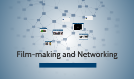 Film-making and Networking