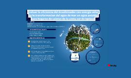 Evaluar la eficiencia del desalinizador con energía solar en la transformación del agua de mar en agua potable para hogares de caletas de la costa sur de Iquique.