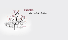 PRIONS: The Predator Within