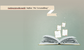 """Gattungsproblematik in Kafkas """"Die Verwandlung"""""""