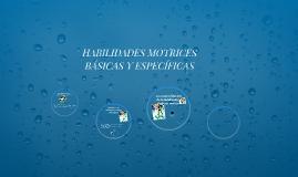 Copy of HABILIDADES MOTRICES BÁSICAS Y ESPECÍFICAS
