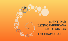 IDENTIDAD LATINOAMERICANA SIGLO XIX - XX