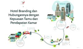 Hotel Branding dan hubungannya dengan kepuasan tamu dan pend