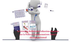 Activités Réflexives Collectives Assistées par la Vidéo