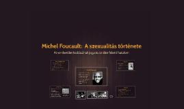 Copy of Michel Foucault:  A szexualitás története