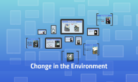 Change in the Environment