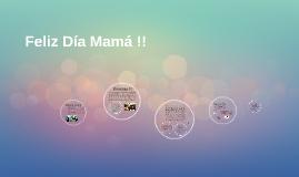 Feliz Día Mamá !!