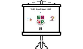 WGS TeachMeet 2017