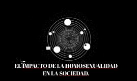 EL IMPACTO DE LA HOMOSEXUALIDAD  EN LA SOCIEDAD.