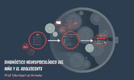 Diagnóstico Neuropsicológico del niño y el adolescente