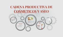 CADENA PRODUCTIVA DE COSMETICOS Y ASEO