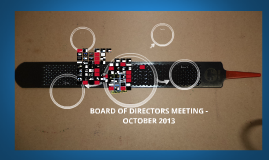 BOARD OF DIRECTORS MEETING - OCTOBER 2013