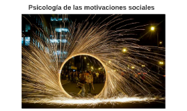 Psicología de las motivaciones sociales