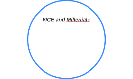 VICE and Millenialls