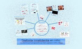 DISFONÍA INFANTIL: DECISIONES TERAPÉUTICAS DEL EQUIPO ORL/FA