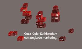 Copy of Coca-Cola: Su historia y estrategia de marketing.